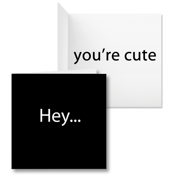 Official Hey Youre Cute - Card - www.boringcards.com